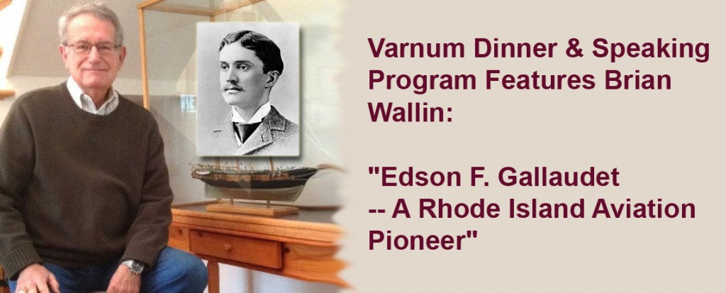 "[SPEAKING PROGRAM] November Varnum Member Dinner & Speaking Program Features Brian Wallin: ""Edson F. Gallaudet — A Rhode Island Aviation Pioneer"""
