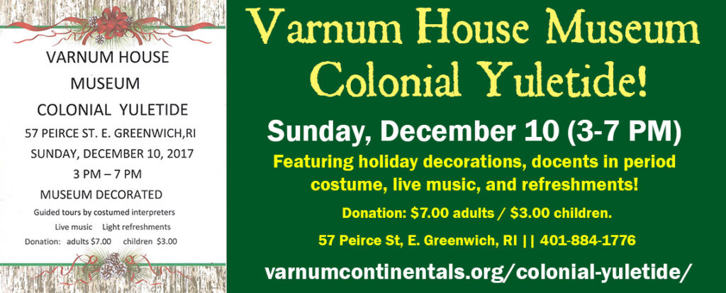 Colonial Yuletide at the Varnum House Museum (December 10, 2017)