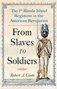"""From Slaves to Soldiers"" by Robert A. Geake."