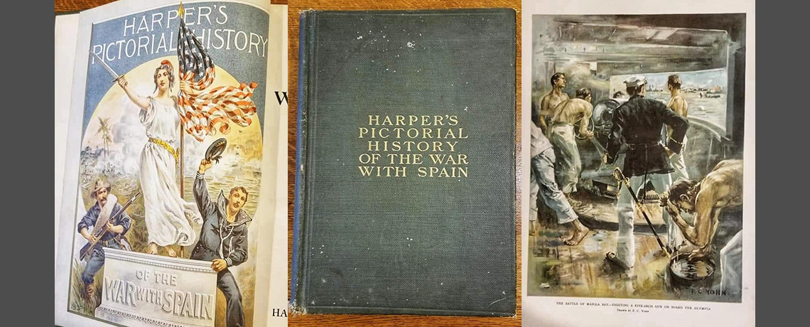"[FEATURED EXHIBIT] 1899 first edition of Harpers Weekly ""Pictorial History of the Spanish American War"""