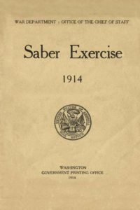 "U.S. Army 1914 Saber Exercise written by Patton while ""Master of the Sword"" at Fort Riley."