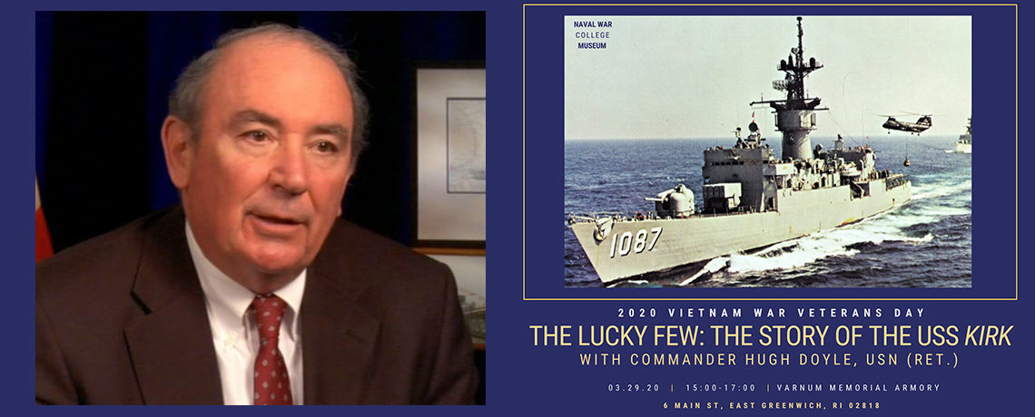 """[CANCELLED] Naval War College Museum and Varnum Armory Special Lecture, """"The Lucky Few: The Story of the USS Kirk"""" with Commander Hugh J. Doyle, USN"""